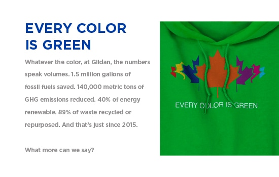 Every Color is Green - Whatever the color, at Gildan, the numbers speak volumnes. |                 Gildan® USA