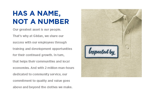 Has a name, not a number - Our greatest asset is our people. | Gildan® USA