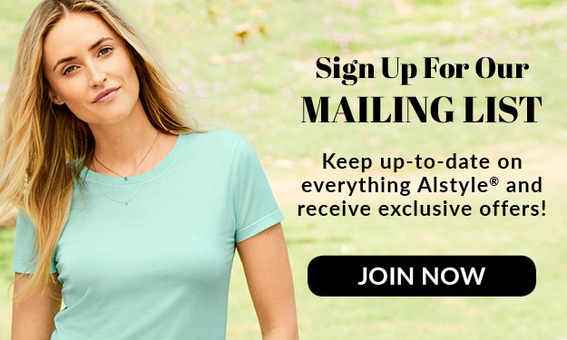 Join our Alstyle mailing list for all the latest news from Alstyle Canada