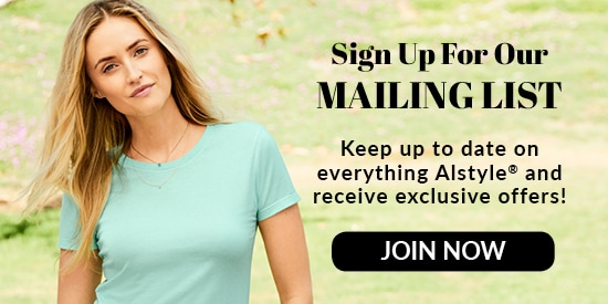 Join our Alstyle mailing list for all the latest news from Alstyle USA