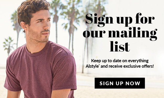 Join our Alstyle mailing list for all the latest news from Alstyle