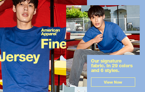 View Now our Fine Jersey Collection. Our signature fabric in 29 colors and 6 styles | American Apparel Europe
